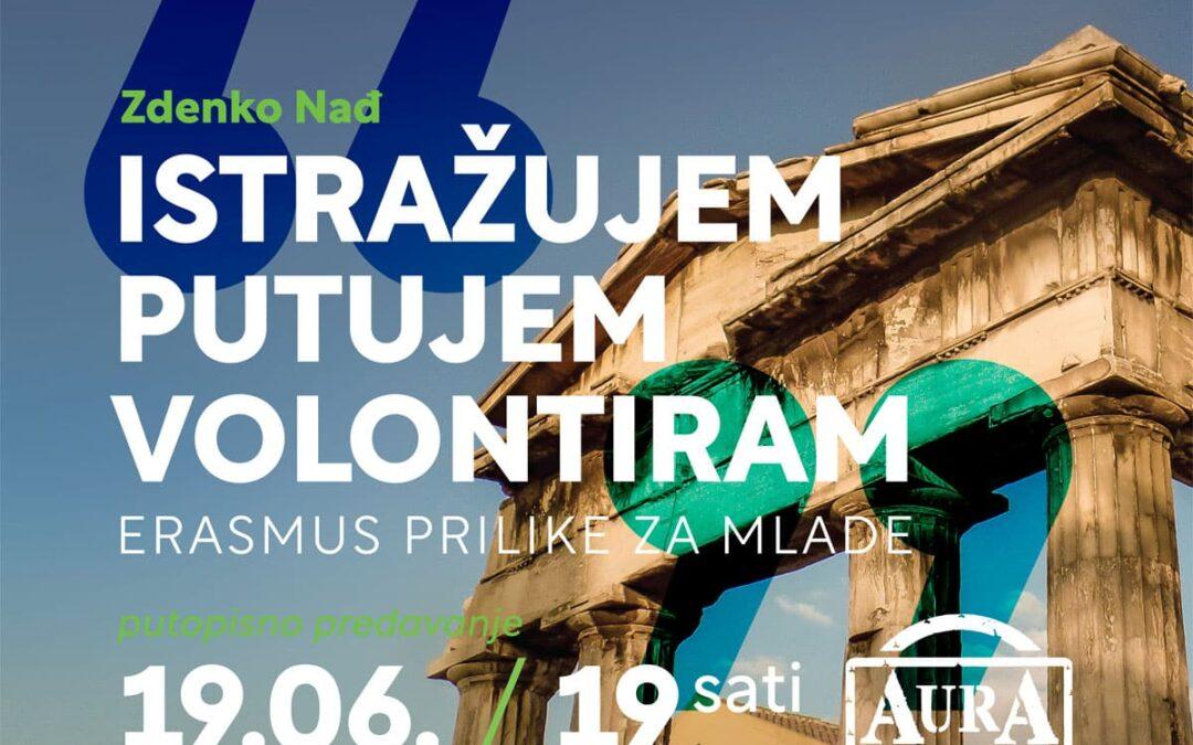 """Istražujem – putujem – volontiram"""" – Erasmus prilike za mlade"""